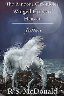 Winged Horse of Heaven: Fallen -- The Raneous Chronicles Book 1 by R.S. McDonald